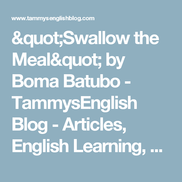 Swallow The Meal By Boma Batubo  Tammysenglish Blog  Articles  Swallow The Meal By Boma Batubo  Tammysenglish Blog  Articles English  Learning