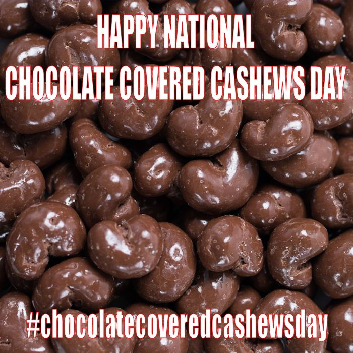 National Chocolate Covered Cashews Day April 21 2016 Chocolate Covered Chocolate Cashew