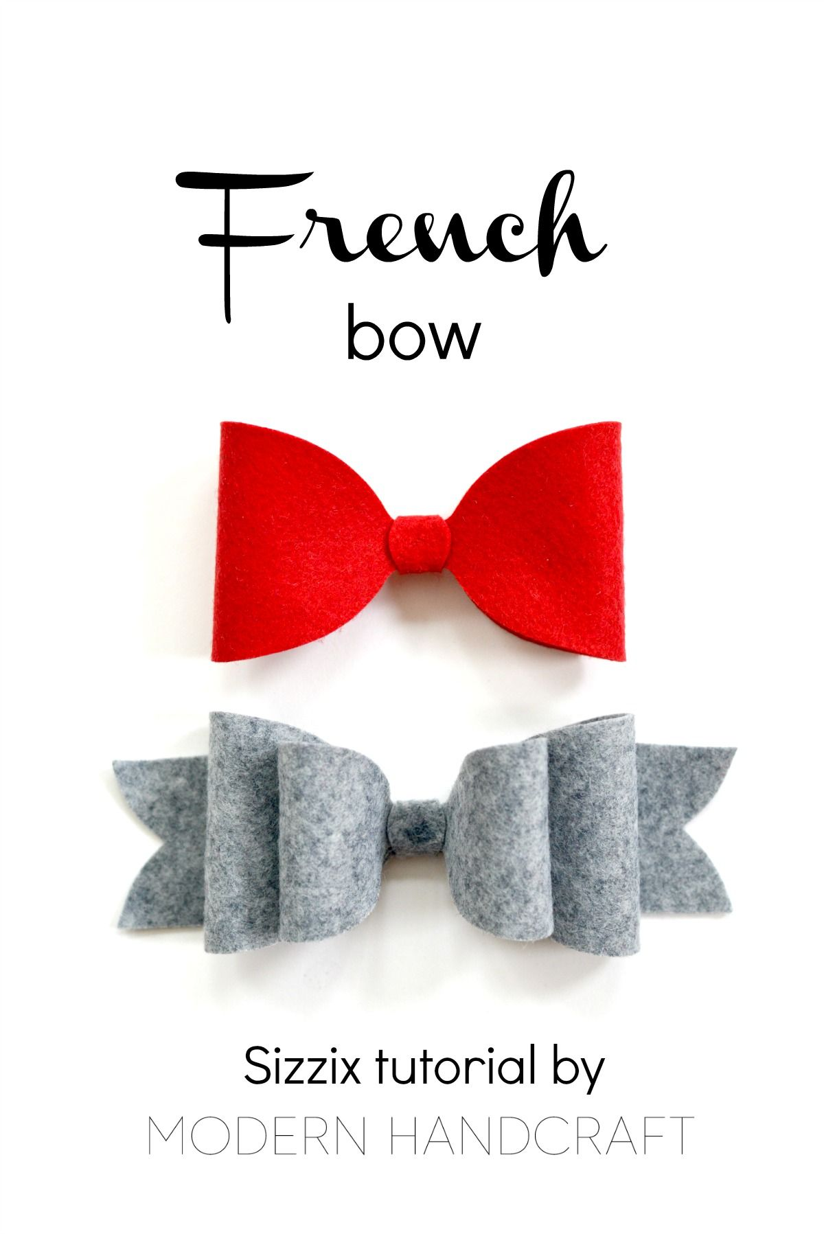 Modern handcraft felt french bow sizzix tutorial my work modern handcraft felt french bow sizzix tutorial pronofoot35fo Image collections