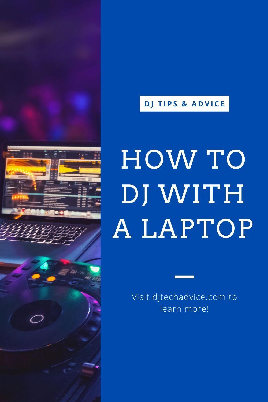 How To DJ With A Laptop in 2020 Learn to dj, Dj, Dj school