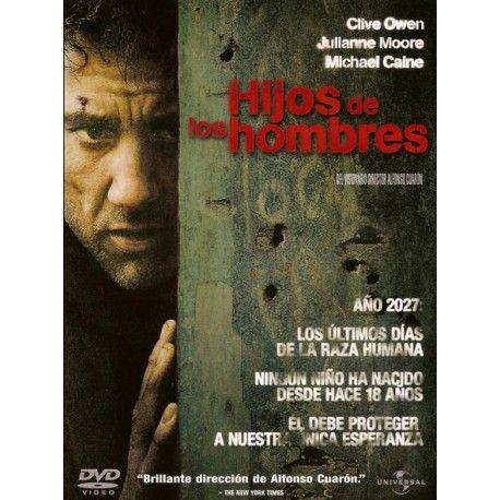 Hijos De Los Hombres Dir Alfonso Cuaron Interprets Clive Owen Julianne Moore Michael Caine Peliculas Completas Alfonso Cuaron Clive Owen