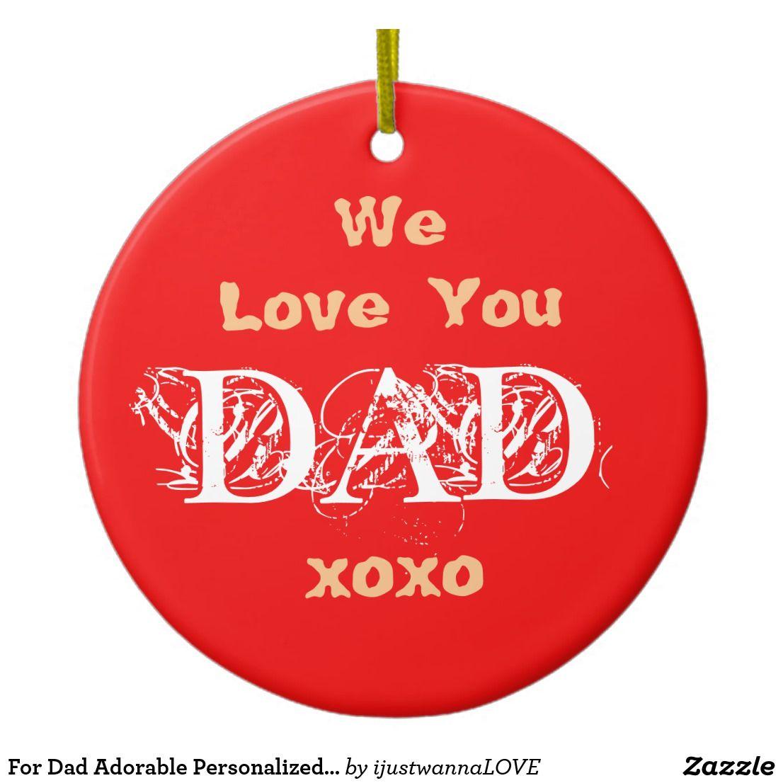 Dad ornament ceramic adorable cute personalized zazzle