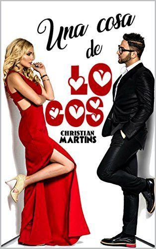 Una Cosa De Locos Ebook  Christian Martins  Amazon Es