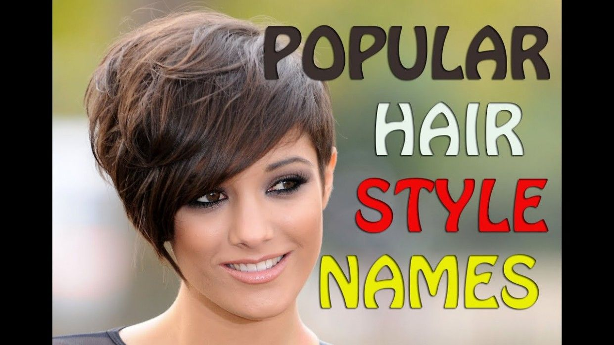 Short Hairstyle Names Female In 2020 Hairstyle Names Womens Hairstyles Girl Haircuts