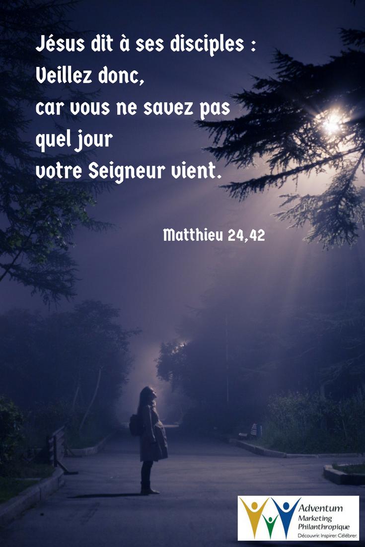 31 août 2017 – Matthieu 24,42   Texte biblique, Parole biblique, Biblique