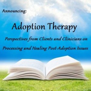 Announcing a New Writing Project: Adoption and Therapy ...