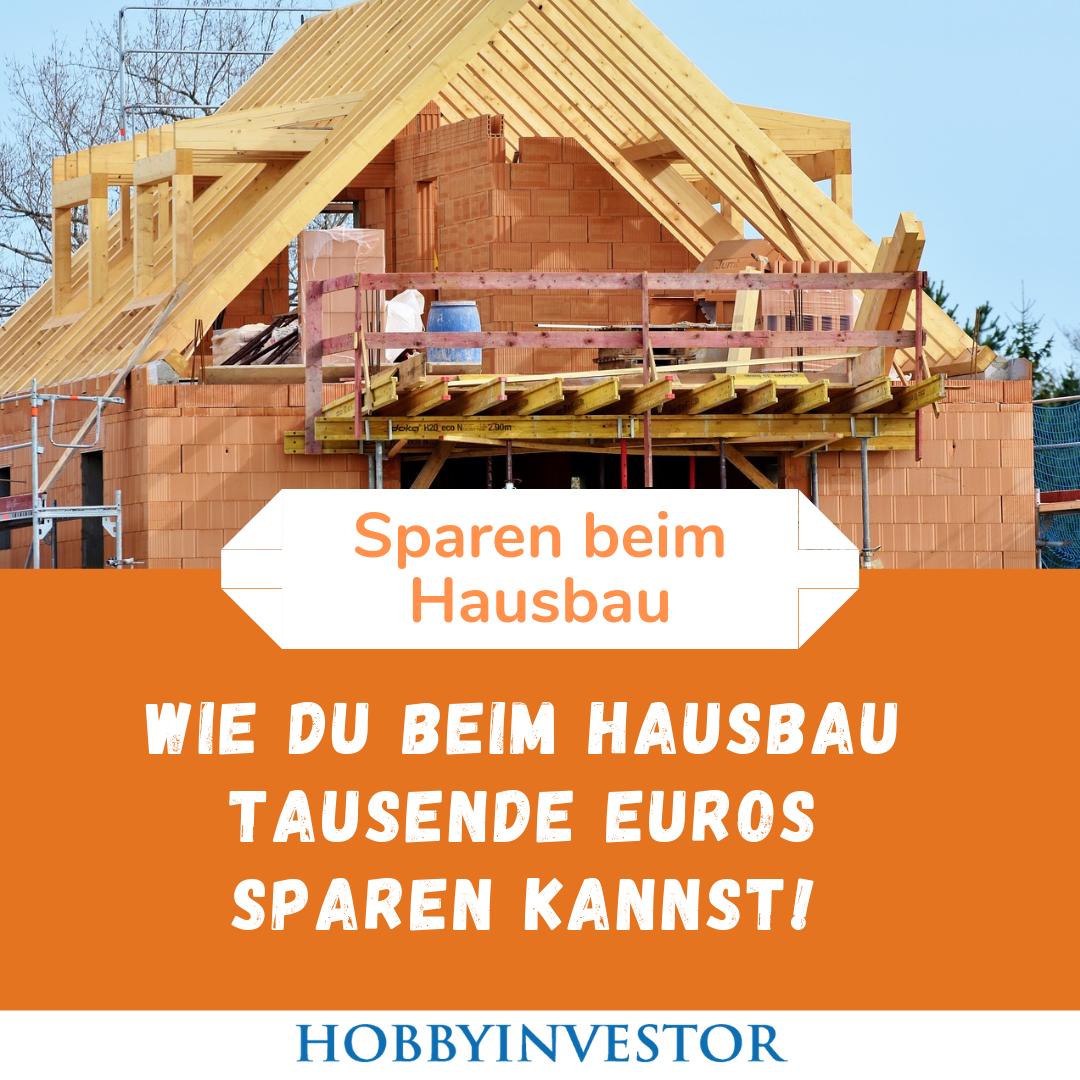 Beim Hausbauen Tausende Von Euros Sparen Wie Einfach Das Funktioniert Hausbau Bauherren Finanzierung Neubau Interieur Haus Bauen Massivhaus Bauen Haus