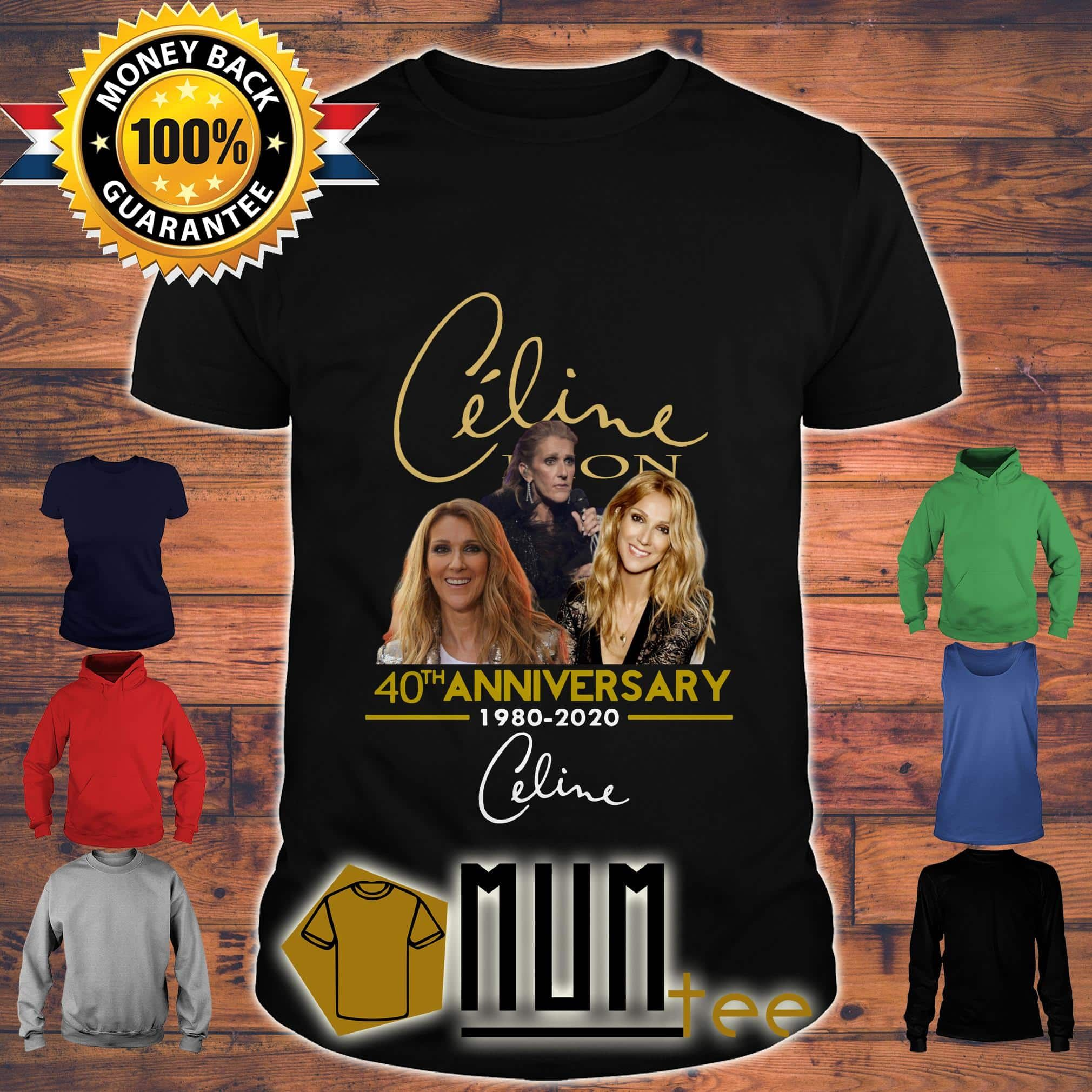 Fast Shipping Celine Dion 40th Anniversary 1980 2020 Shirt Tank Top V Neck Sweater And Hoodie Mumtee Friends Shirt Vintage Shirts Halloween Shirt