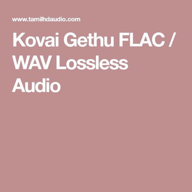 Kovai Gethu FLAC / WAV Lossless Audio | songs