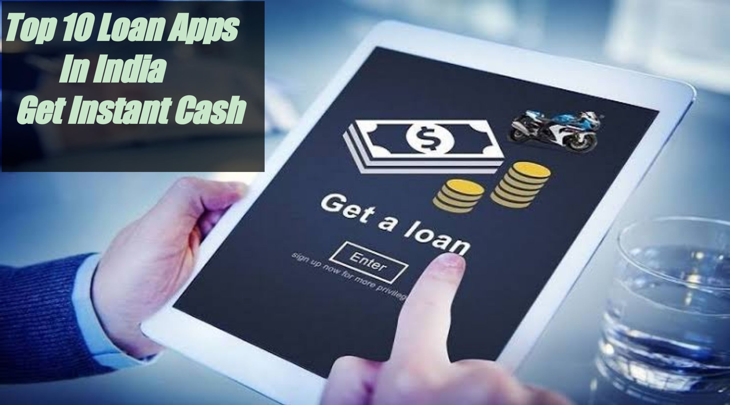Top 10 Loan Apps In India To Get Instant Cash Online Top 10 Loan Apps List Top 10 Loan Apps To Get Online I Online Loans Personal Loans Online Personal Loans