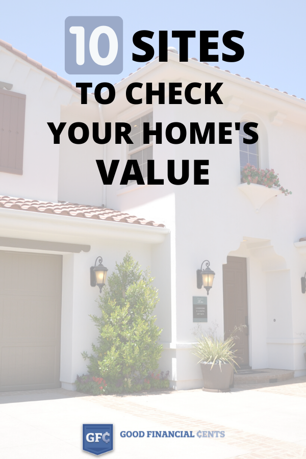 10 Awesome Websites Who Let You Check Your Home S Value For Free In 2020 Home Appraisal Home Buying Home Values