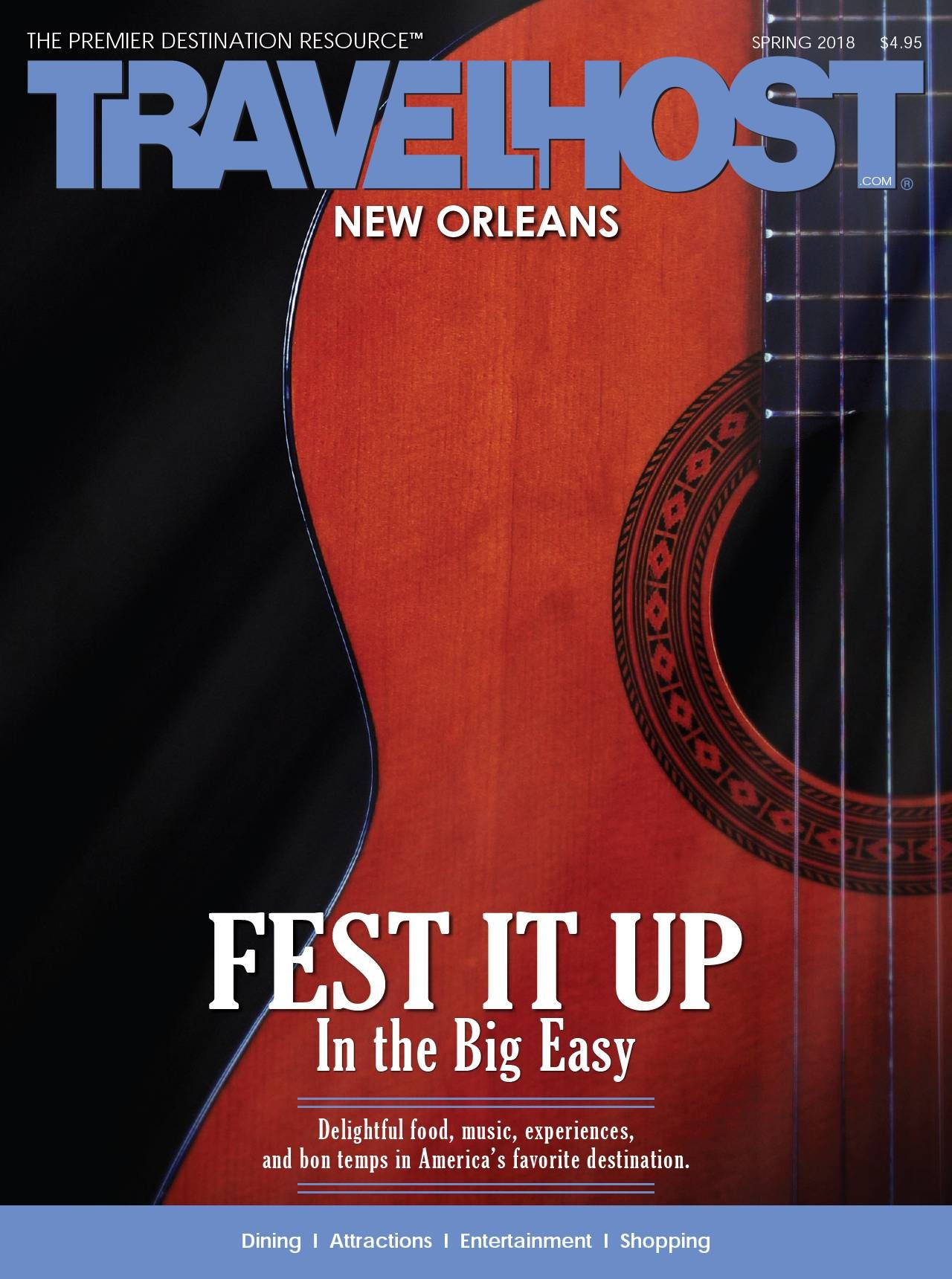 Spring 2018 Edition View This Dynamic Travel Magazine Featuring Businesses That Travelhost Of New Orleans Recommends Fo New Orleans Travel Magazines Big Easy