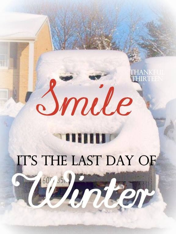 Smile...It's the last day of winter! Yay!