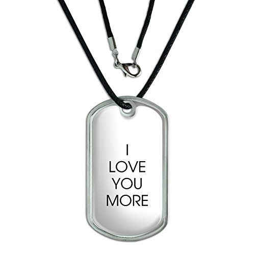 I Love You More  Military Dog Tag Black Cord Necklace ** Read more reviews of the product by visiting the link on the image.(This is an Amazon affiliate link and I receive a commission for the sales)