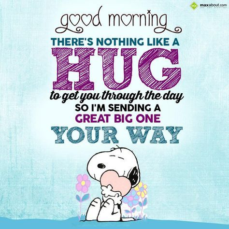 There's nothing like a hug to get you through the - Good Morning