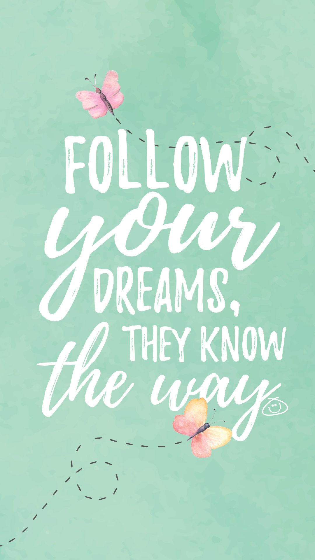 Free Colorful Smartphone Wallpaper - Follow your dreams, they know the way