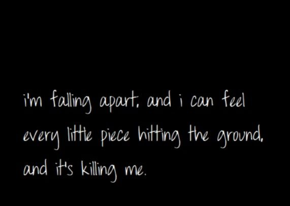 Im Falling Apart Pain Depression Quotes Sad Quotes Quotes