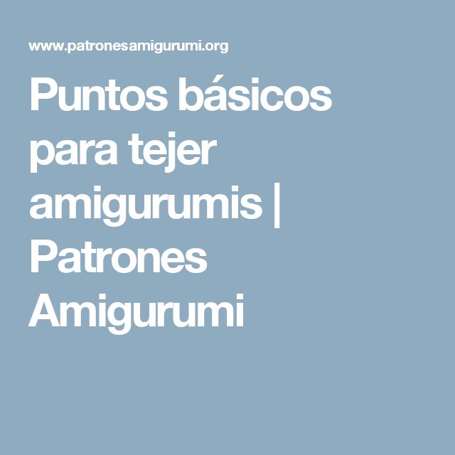 Puntos básicos para tejer amigurumis   Patrones Amigurumi   Crochet ...