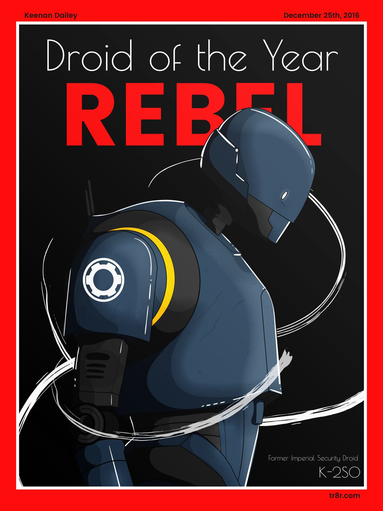 K-2SO Rogue One Star Wars meme .... Rebel - Droid of The Year Cover [Rogue One| K-2SO] by EpicKeenan on DeviantArt