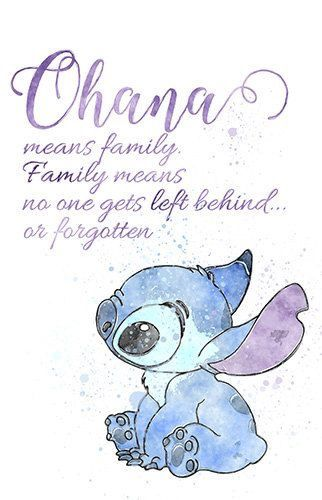 Ohana means family. Family means no one gets left behind or ...