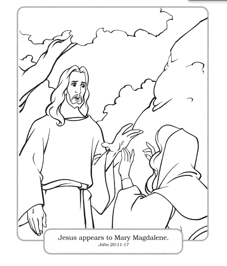 Print And Color In The Scene From He Is Risen An Easter Story Where Jesus Appears To Mary Magdalene Jesus Coloring Pages Jesus Is Risen Jesus Stories