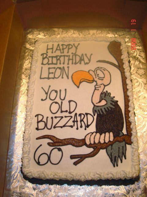 Old Buzzard Cake Old Buzzard Cake For A Man Turning 60 Thanks To
