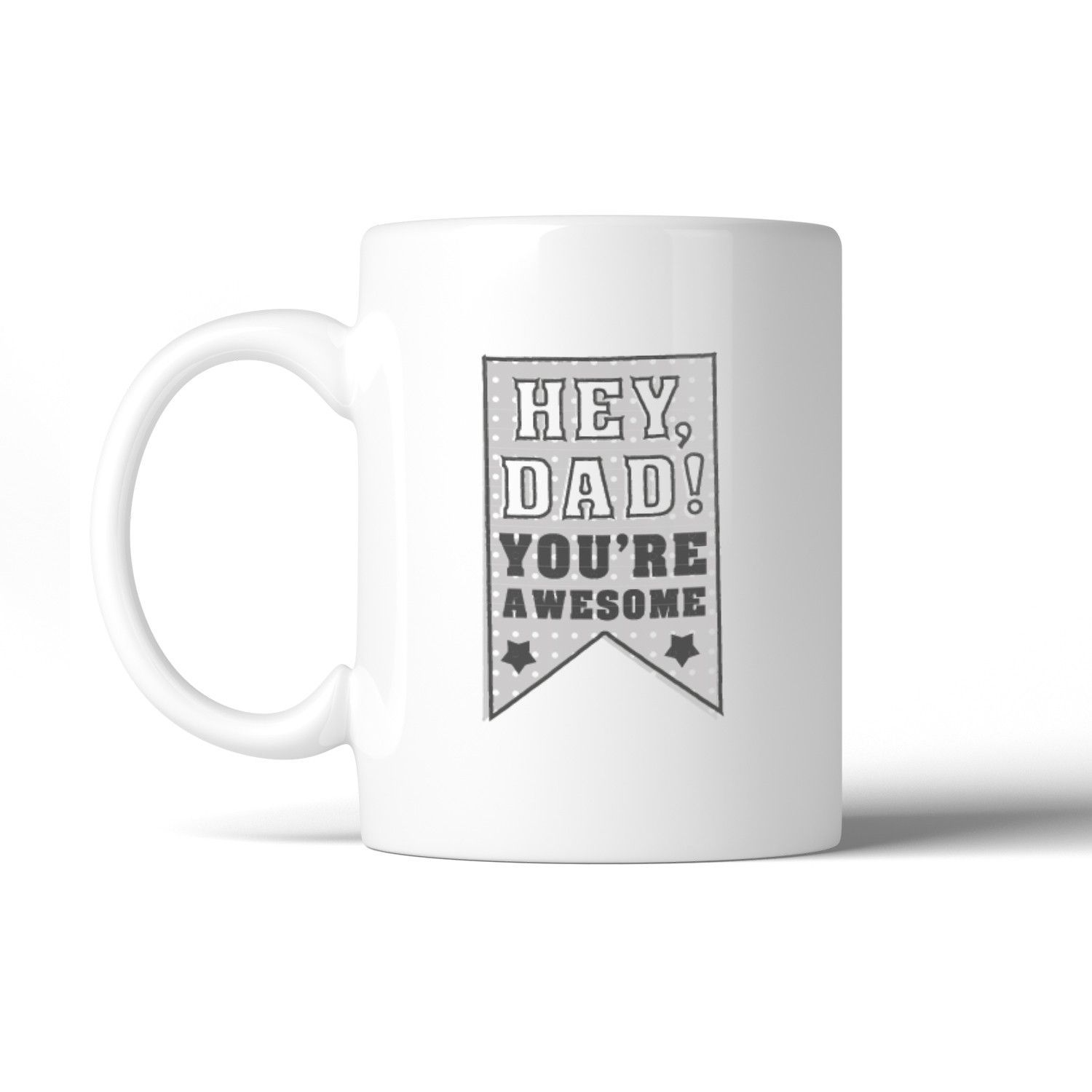 Hey Dad You're Awesome Dad Mug Cup Unique Dad Gifts From Daughter