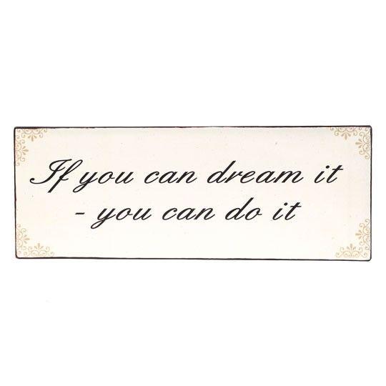"Ib Laursen Metallschild ""If you can dream it"""