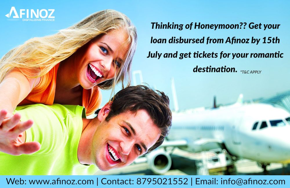 Make Your Honeymoon Delightful Get Your Loan Disbursed From Afinoz By 15th July Get Assured Free Flight Tickets F Personal Loans Business Loans How To Apply