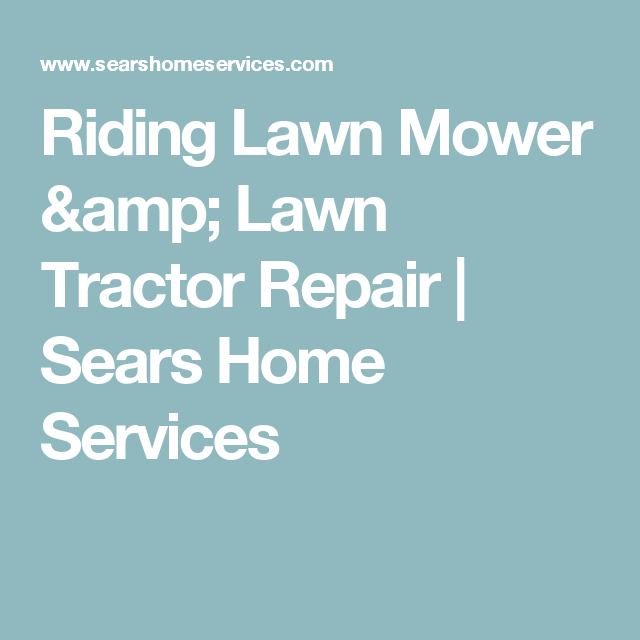 Riding Lawn Mower Amp Lawn Tractor Repair Sears Home