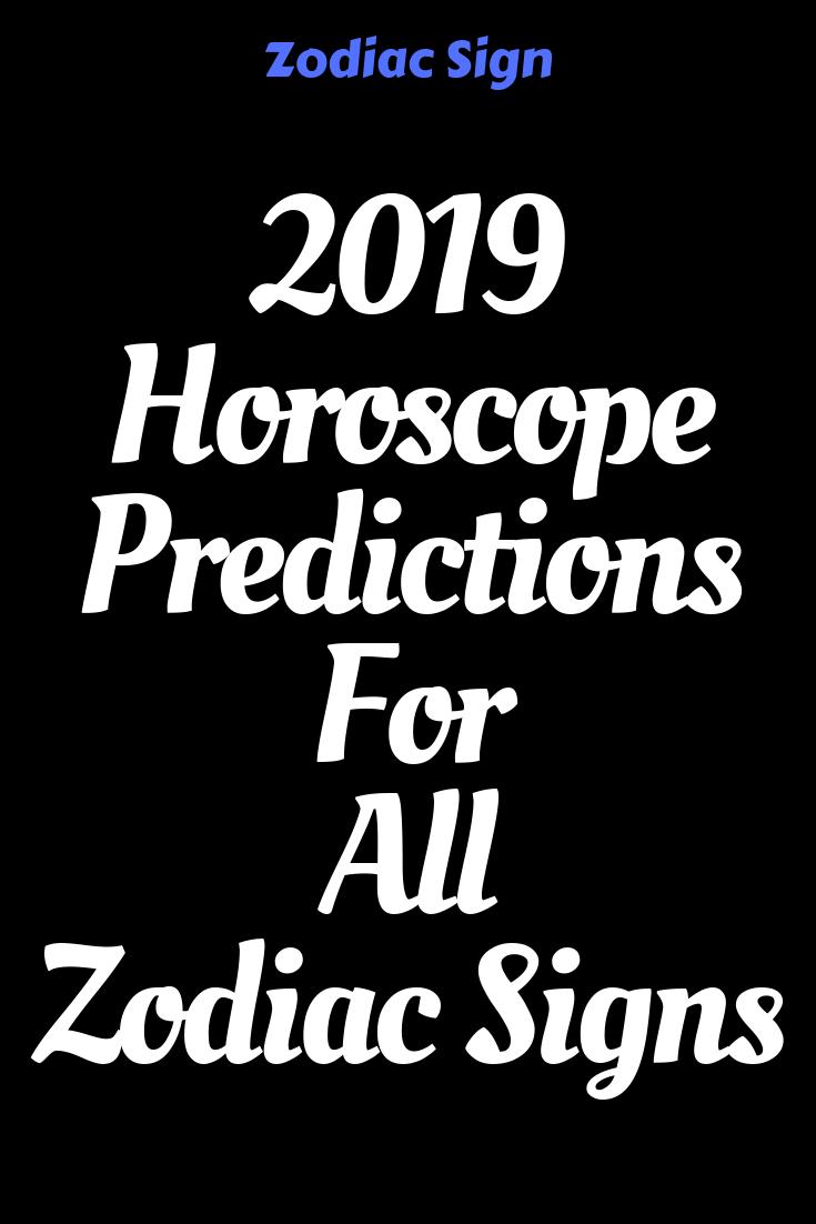 2019 Horoscope Predictions For All Zodiac Signs – IdealCatalogs
