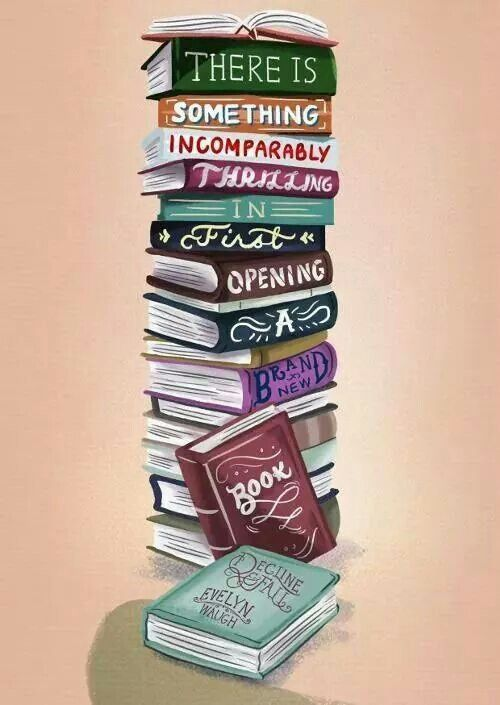 There Is Something Incomparably Thrilling In First Opening A Brand New Book Books Book Worms Book Lovers
