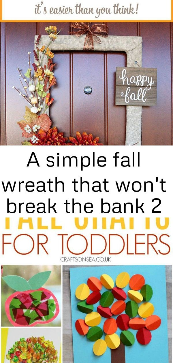 A simple fall wreath that won't break the bank 2 This DIY wreath made from a thrifted picture frame is cheap and super easy! Follow the tutorial and adapt it for any holiday, season, or theme. How cute would this be for a Spring wreath? You could even sub the picture frame for an old window. So many possibilities! easy fall crafts for toddlers 25 Best Fall Home Decor to Copy Right Now -  Easy Thanksgiving Crafts for Kids -