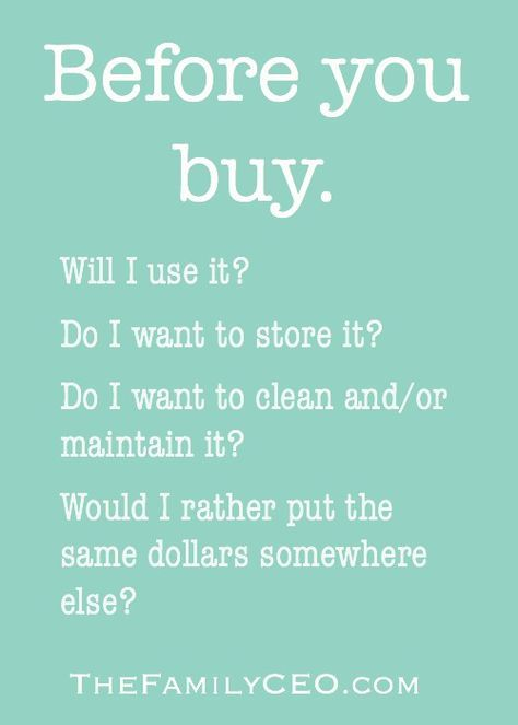Think before you buy! Declutter, simplify, less is more, simple living.