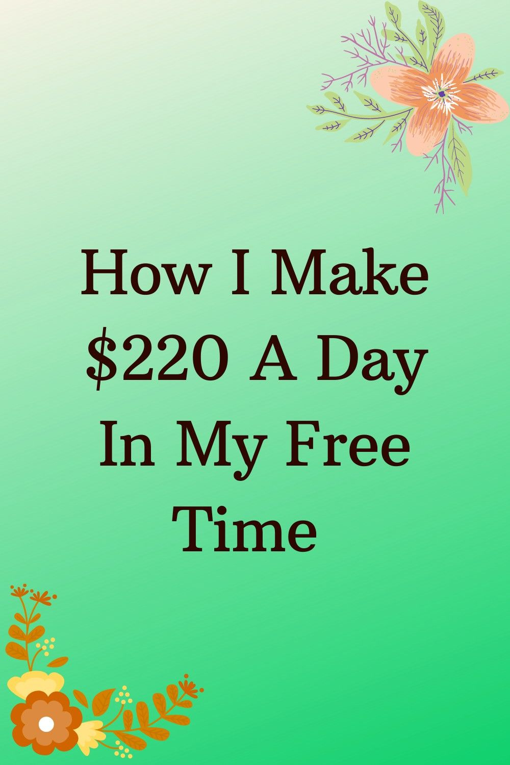 How I Make $220 A Day In My Free Time