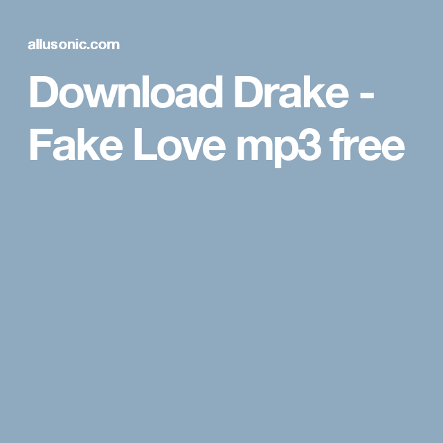 Download Drake - Fake Love mp3 free | MP3 Music