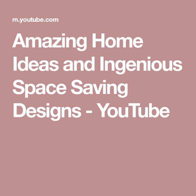 Amazing Home Ideas And Ingenious Space Saving Designs