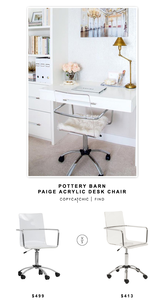 Potterybarn paige acrylic desk chair for 499 vs jusmodern eurostyle chloe office chair for 413 copy cat chic look for less budget home decor