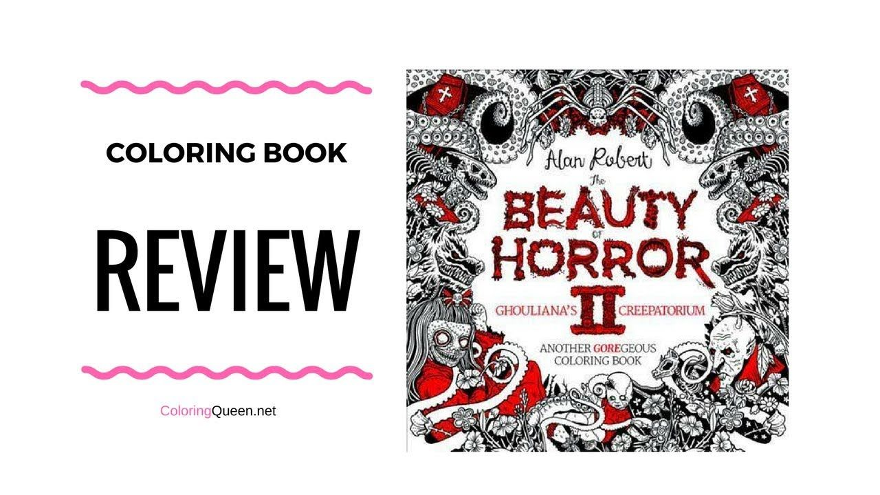 The Beauty of Horror II Coloring Book Review - Alan Robert ...