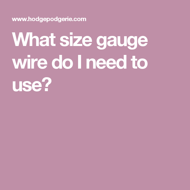 What size gauge wire do I need to use? | Wire Art | Pinterest ...