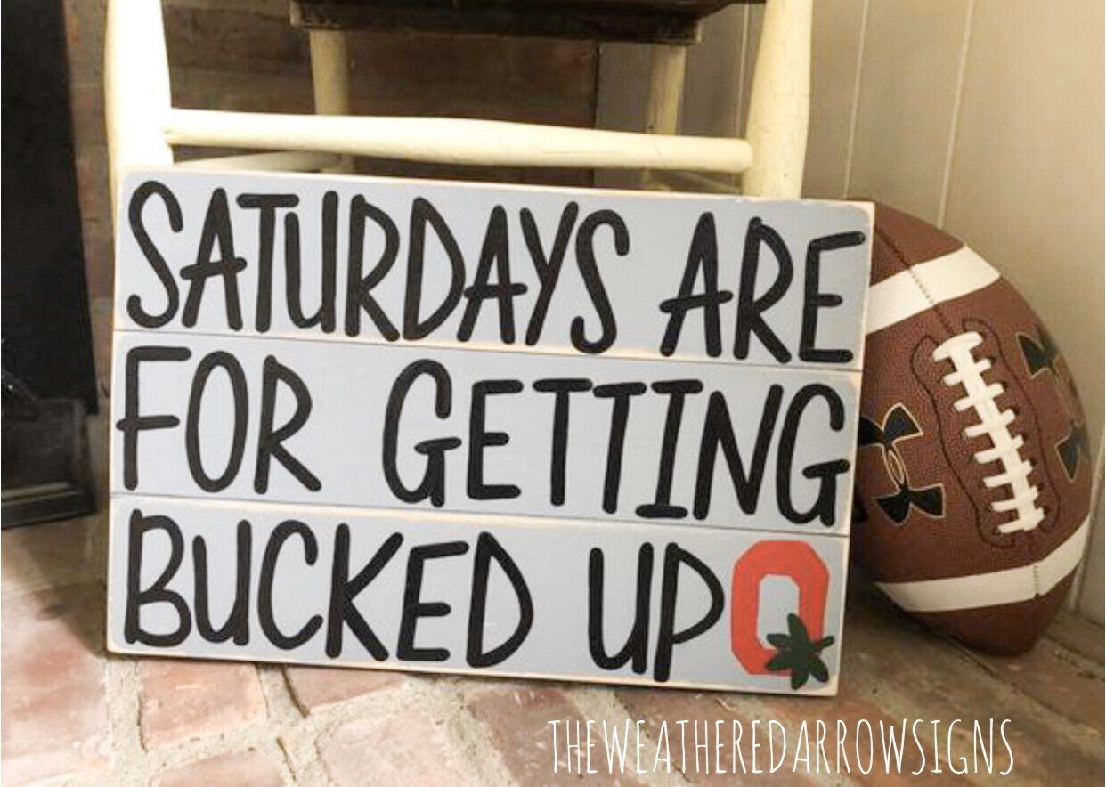 Saturdays are for getting bucked up ohio state buckeyes wood sign