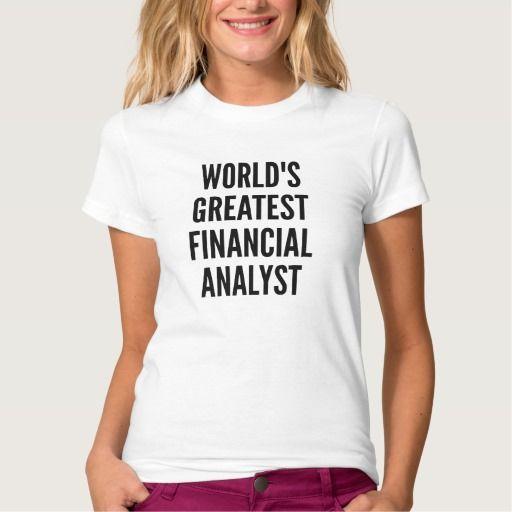 Worlds Greatest Financial Analyst T Shirt, Hoodie Sweatshirt