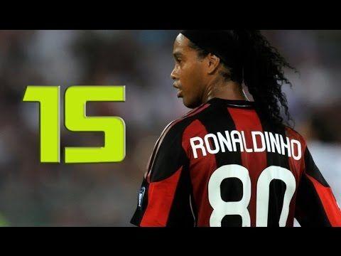 Ronaldinho Top 15 Magical Goals Ever Of His Career 720p Hd