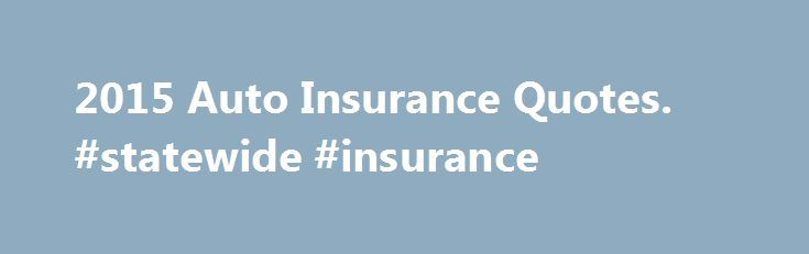 Direct Auto Insurance Quote Glamorous 2015 Auto Insurance Quotes#statewide #insurance Httpnef2 . Design Ideas