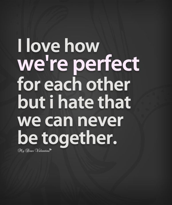 Love Each Other Quotes: I Love How We're Perfect For Each Other But I Hate That We