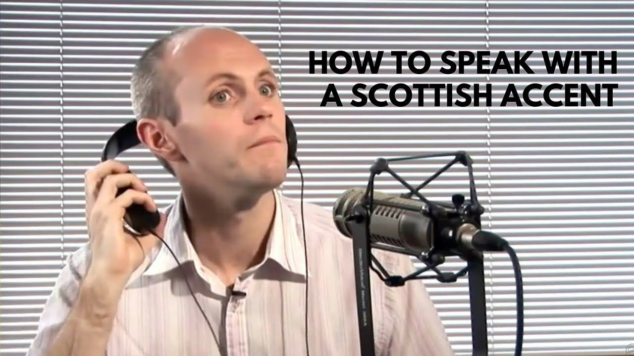 How to speak with a scottish accent scottish accent