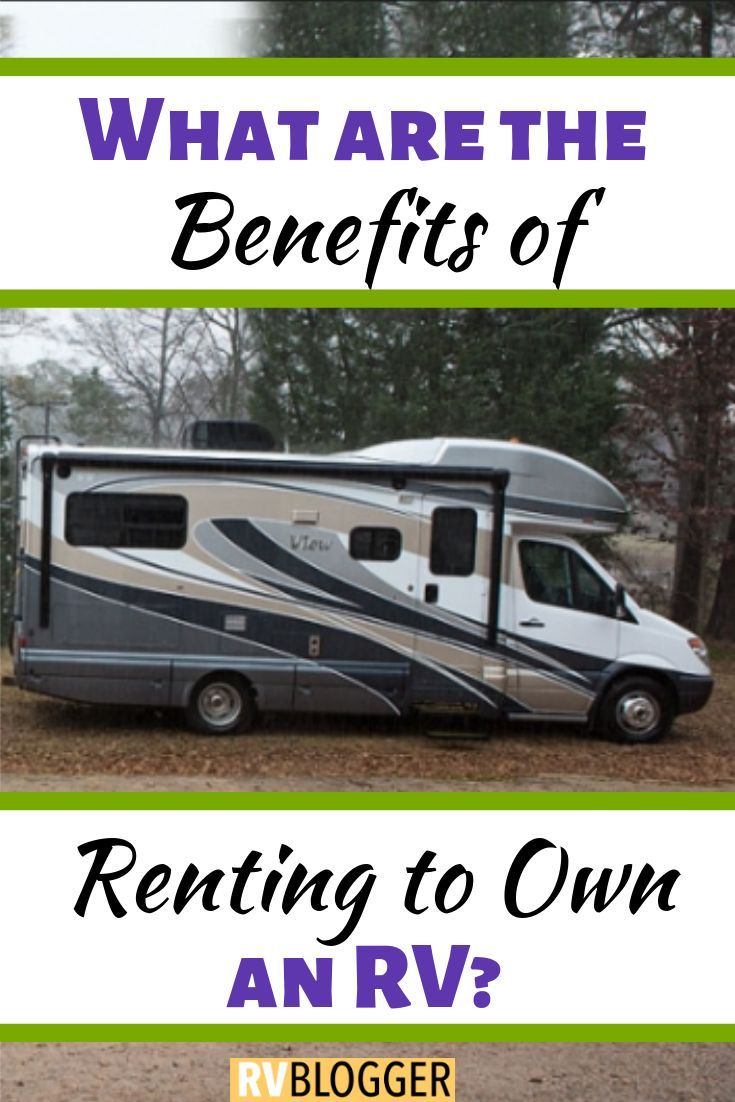 Rent To Own Rv >> 11 Smart Reasons To Rent To Own An Rv All Things Rving
