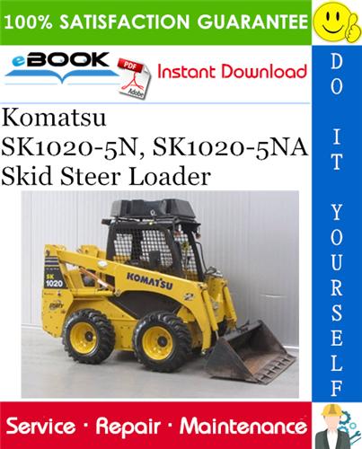 Komatsu Sk1020 5n Sk1020 5na Skid Steer Loader Service Repair Manual Operation Maintenance Manual Pd In 2020 Operation And Maintenance Komatsu Skid Steer Loader
