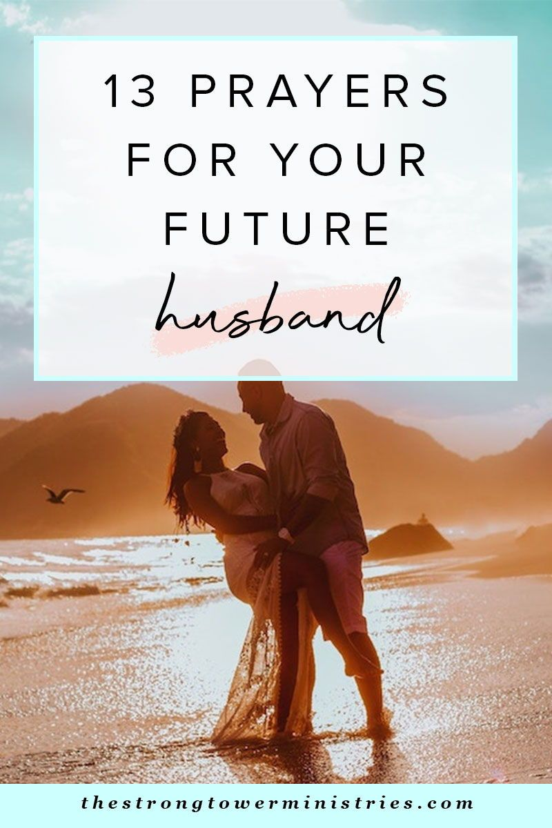 13 Prayers For Your Future Husband With Images Prayers For