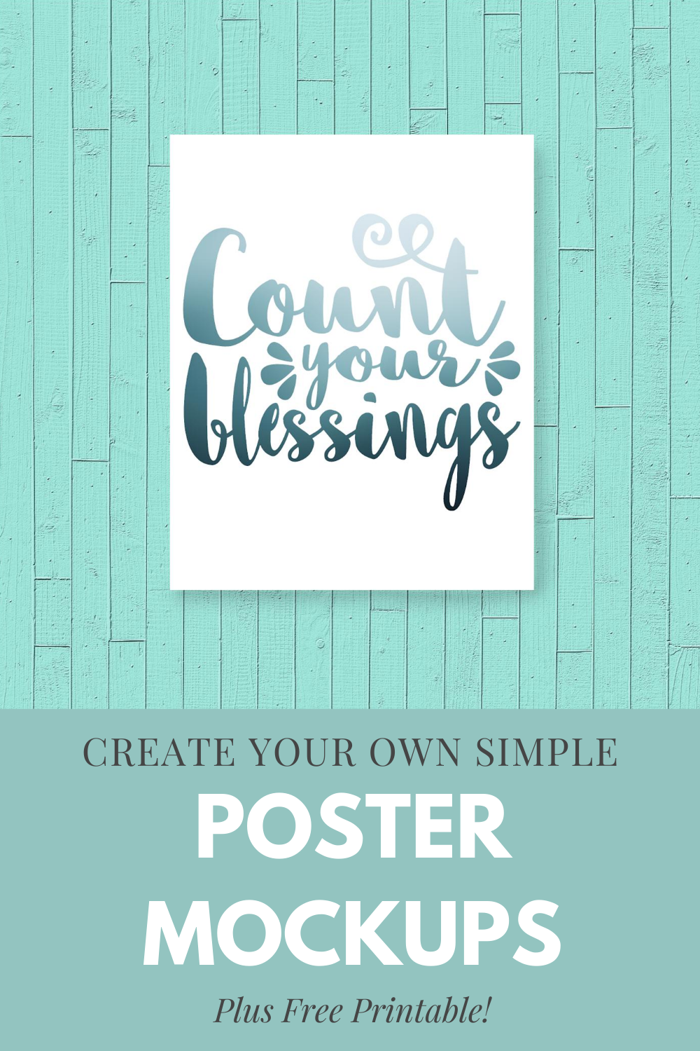 Create Your Own Simple Mockups Plus Free Printable Poster Mockup Make Your Own Poster Free Printables